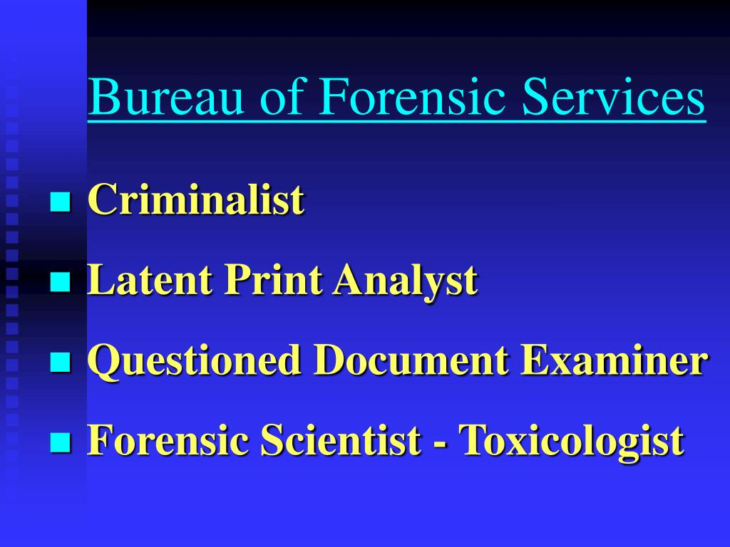 Bureau of Forensic Services