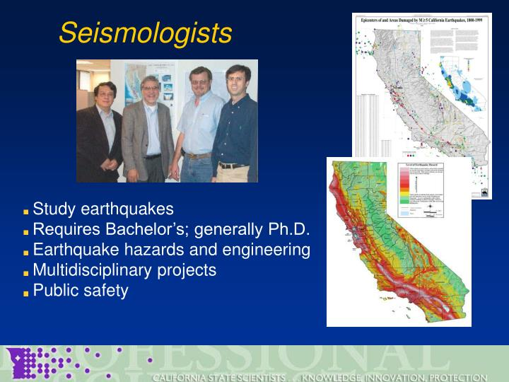 Seismologists