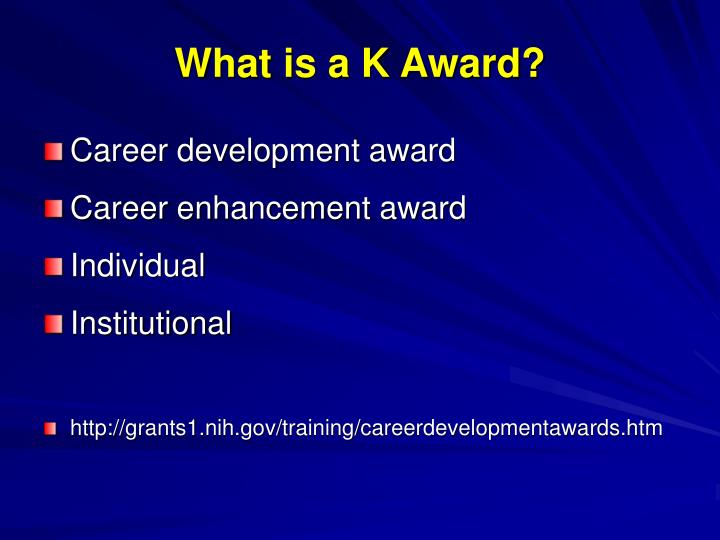What is a K Award?