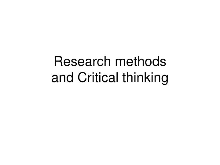 Research methods and critical thinking