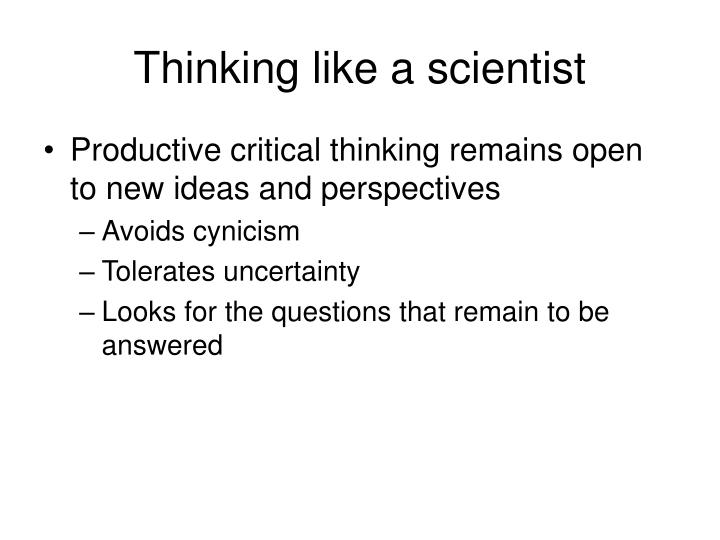 Thinking like a scientist