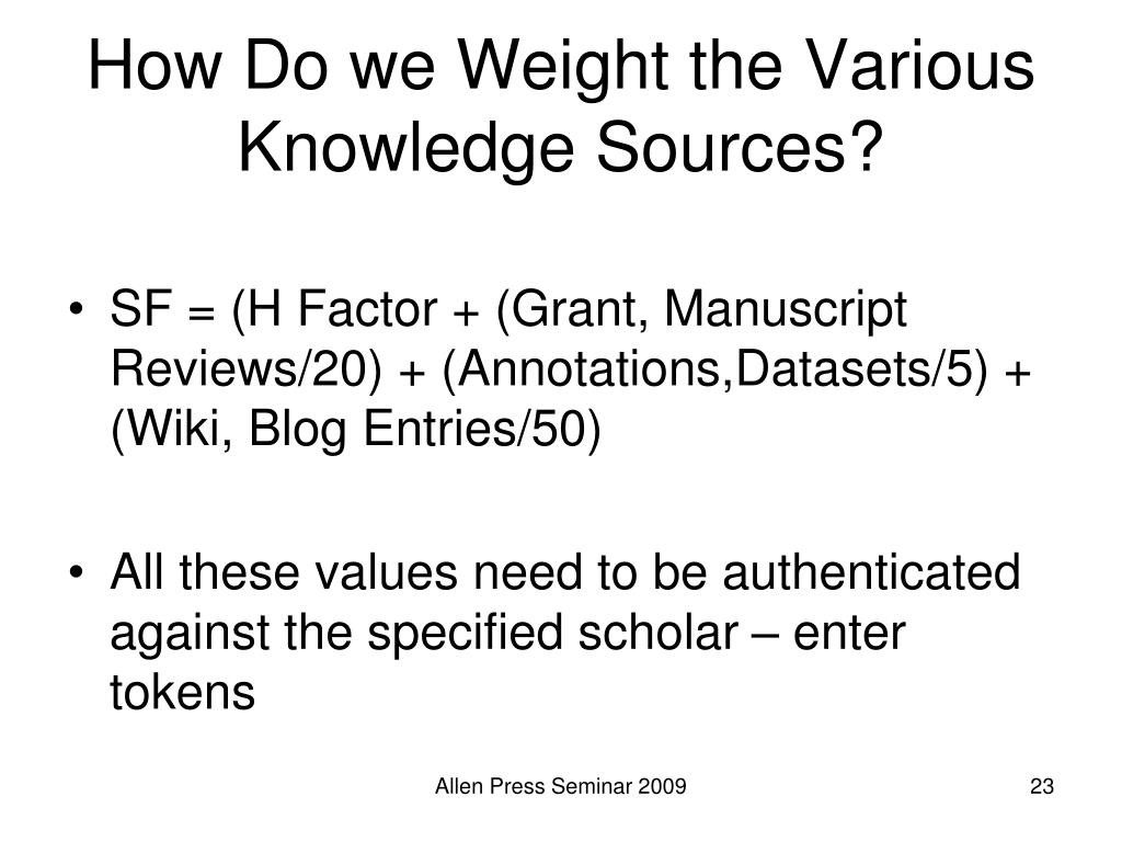How Do we Weight the Various Knowledge Sources?