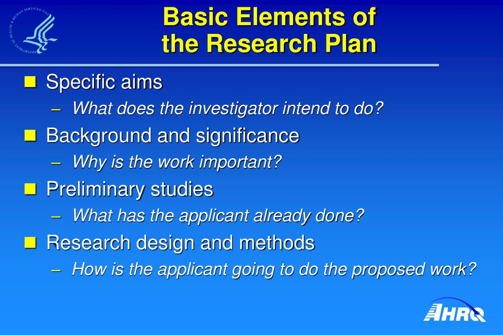 Basic Elements of                           the Research Plan