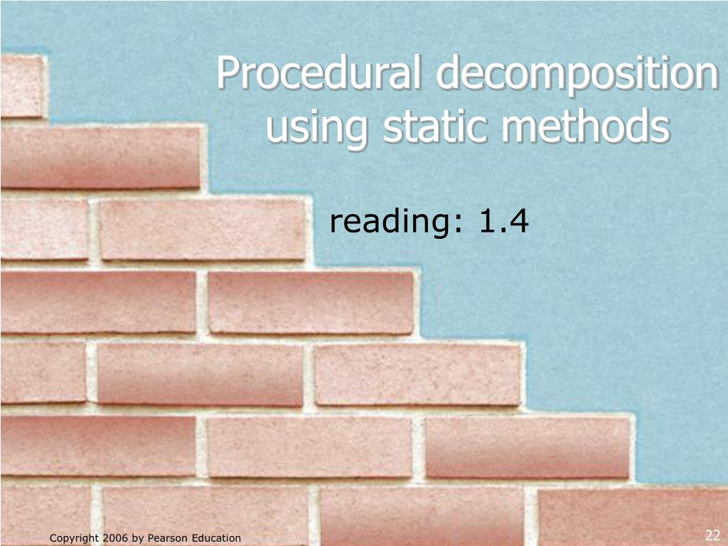 Procedural decomposition using static methods