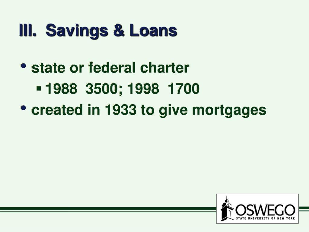 III.  Savings & Loans