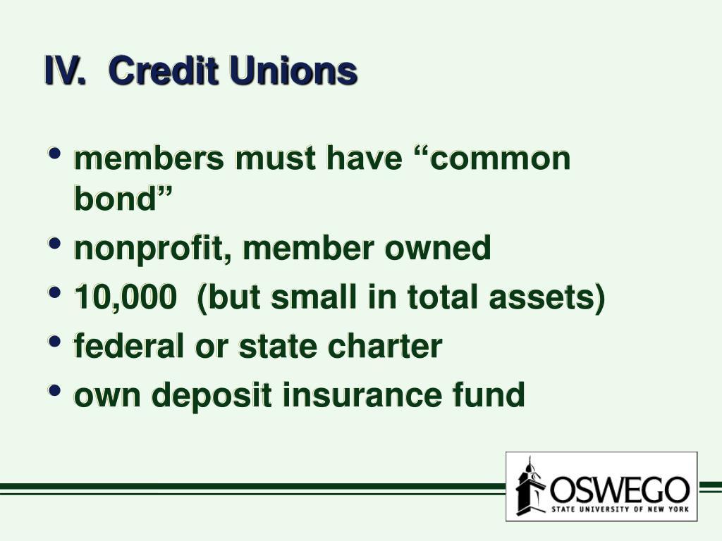 IV.  Credit Unions