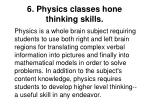 6 physics classes hone thinking skills