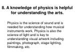 8 a knowledge of physics is helpful for understanding the arts
