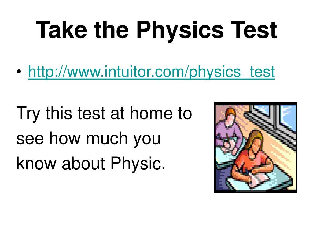 Take the Physics Test