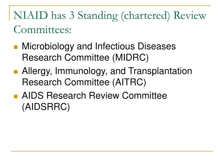 Niaid has 3 standing chartered review committees