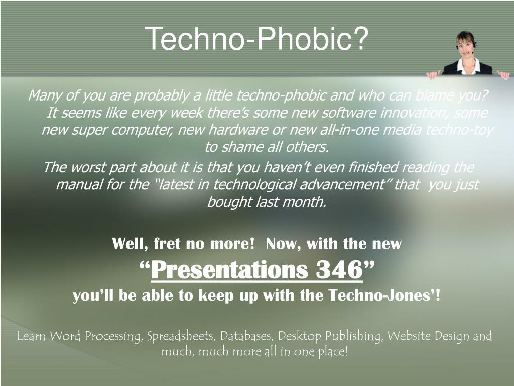 Techno-Phobic?
