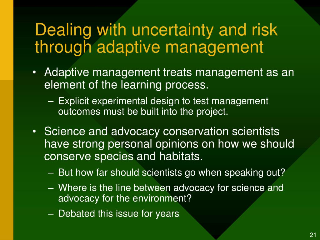 Dealing with uncertainty and risk through adaptive management