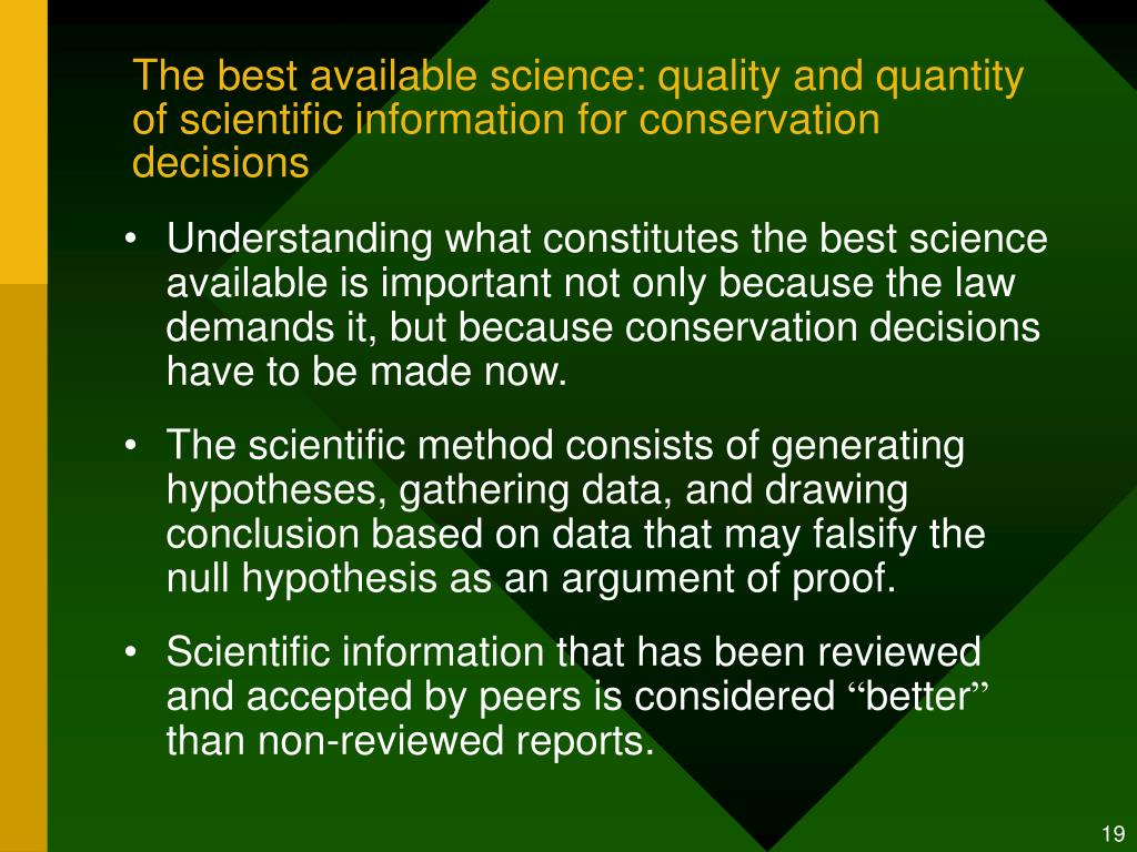 The best available science: quality and quantity of scientific information for conservation decisions