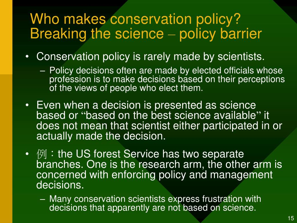 Who makes conservation policy? Breaking the science