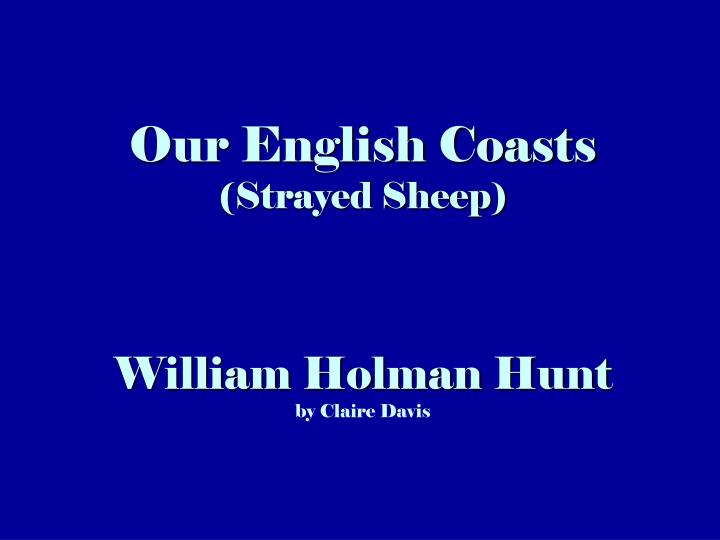 Our english coasts strayed sheep william holman hunt by claire davis