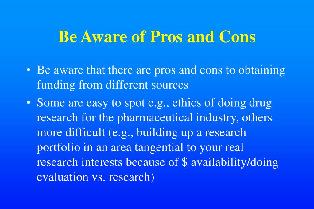 Be Aware of Pros and Cons