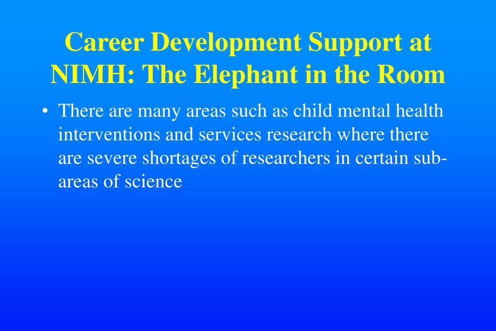 Career Development Support at NIMH: The Elephant in the Room
