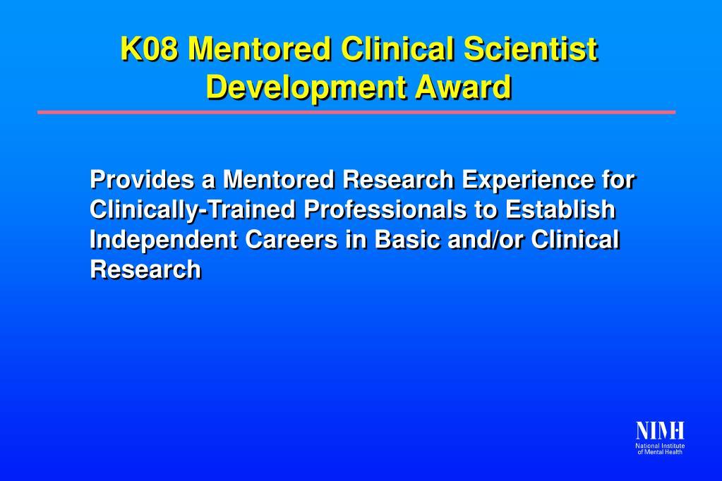K08 Mentored Clinical Scientist Development Award