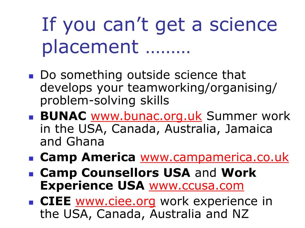 If you can't get a science placement ………