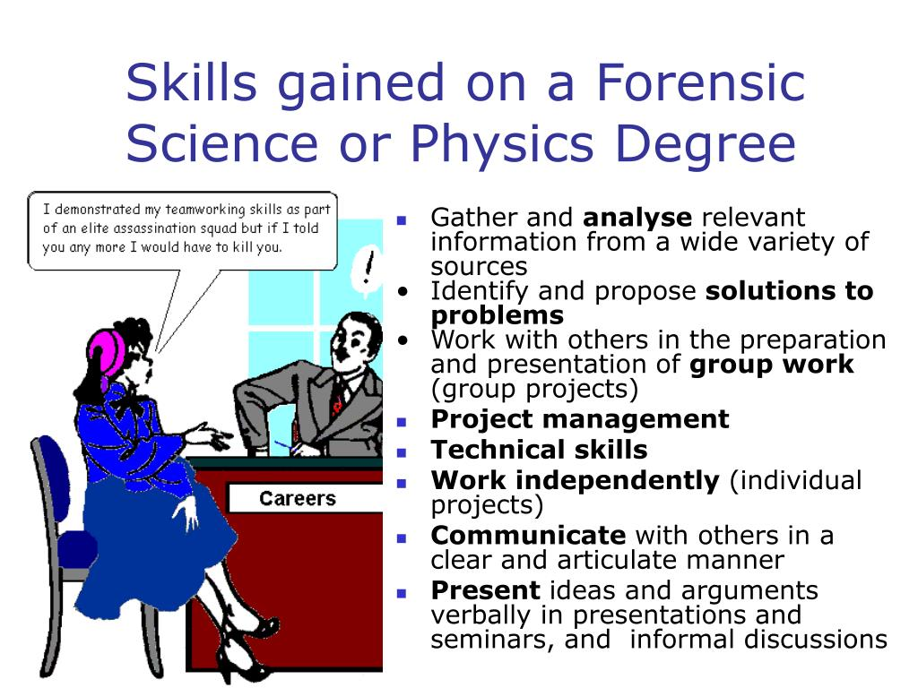 Skills gained on a Forensic Science or Physics Degree
