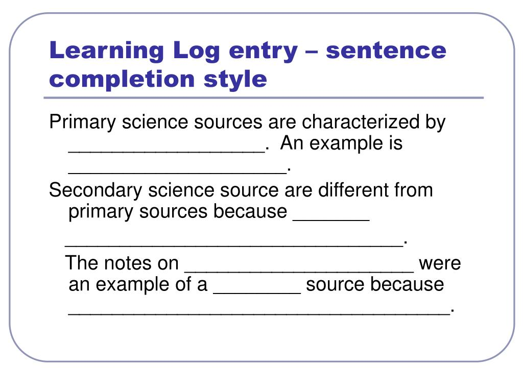 Learning Log entry – sentence completion style