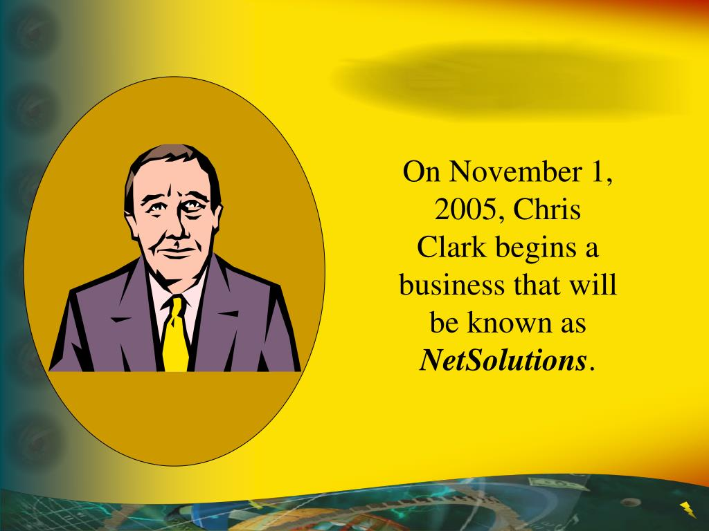 On November 1, 2005, Chris Clark begins a business that will be known as