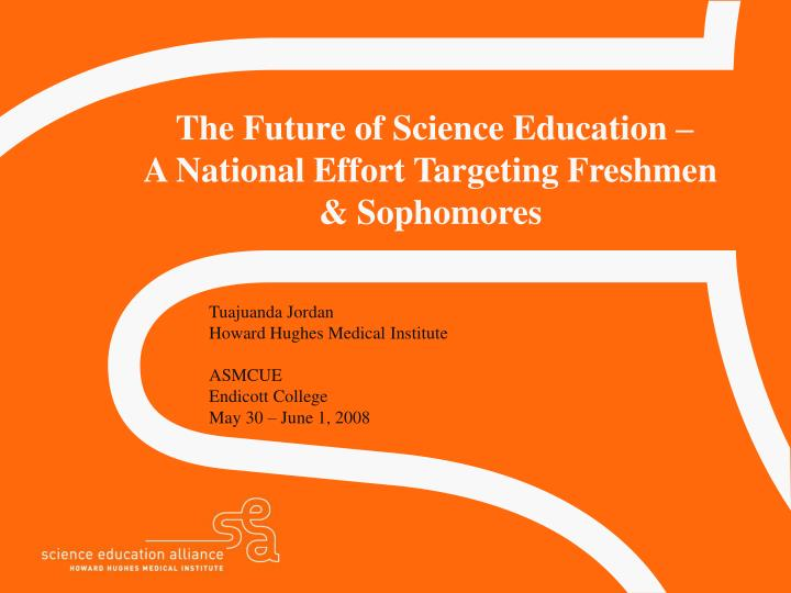 The future of science education a national effort targeting freshmen sophomores