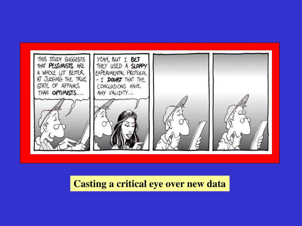 Casting a critical eye over new data