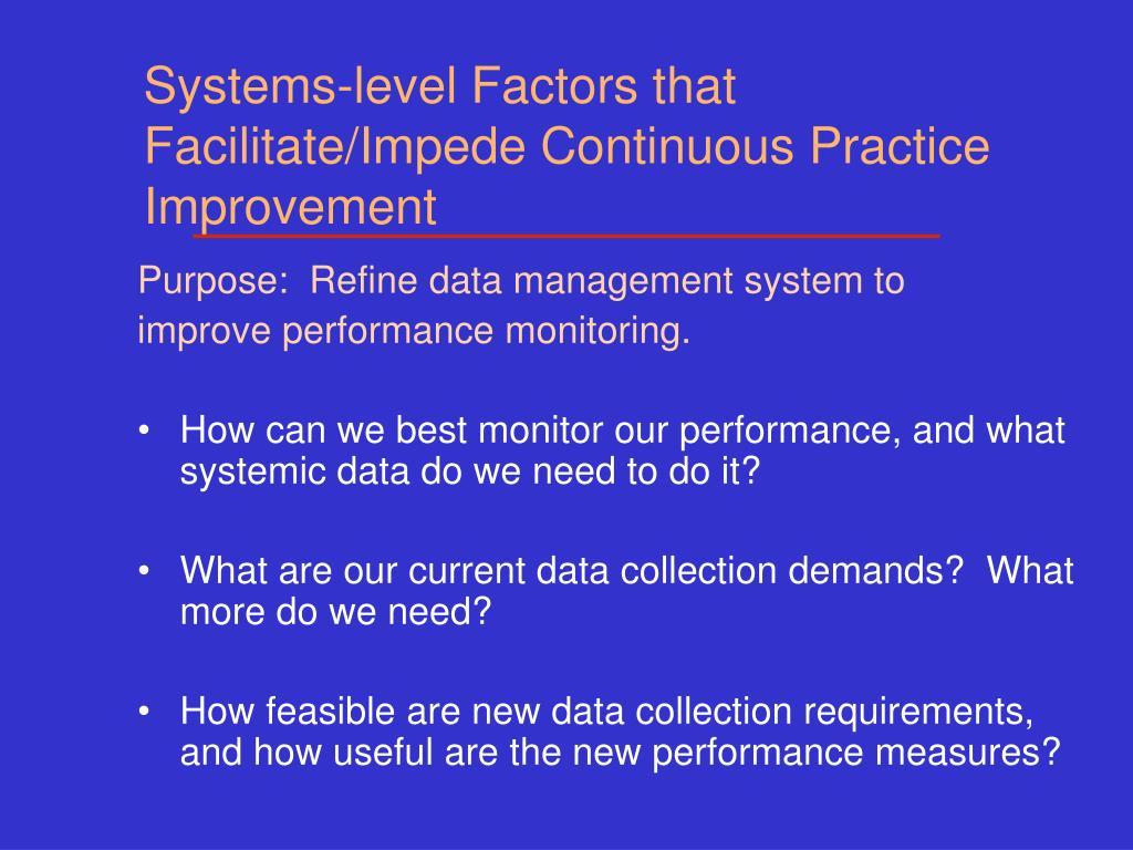 Systems-level Factors that Facilitate/Impede Continuous Practice Improvement