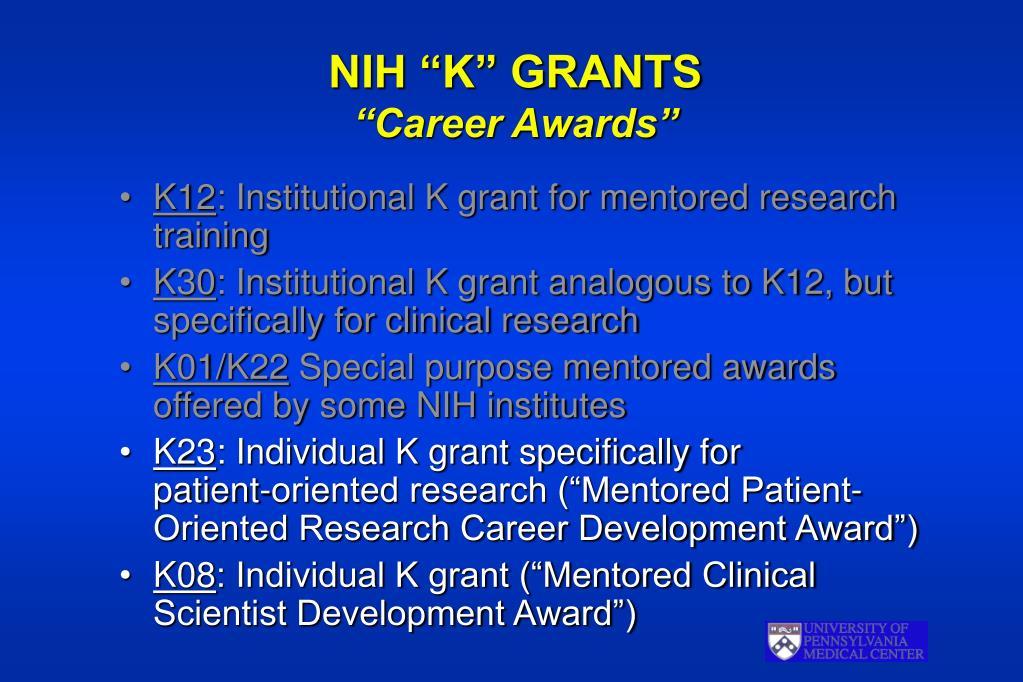 """NIH """"K"""" GRANTS"""