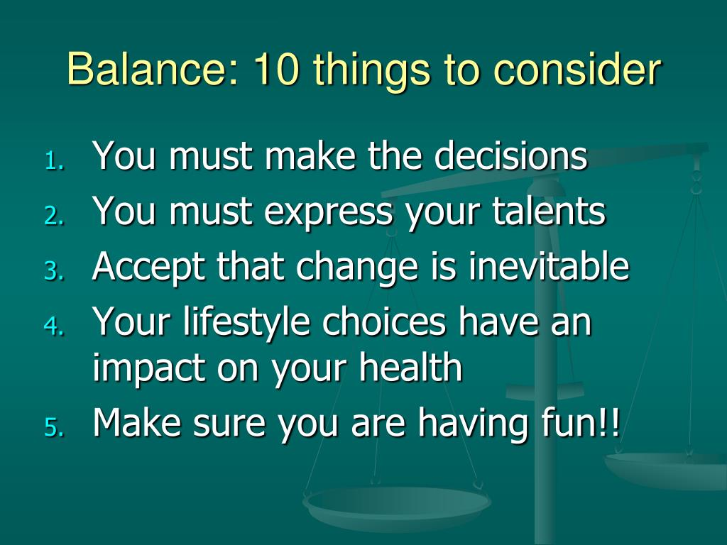 Balance: 10 things to consider