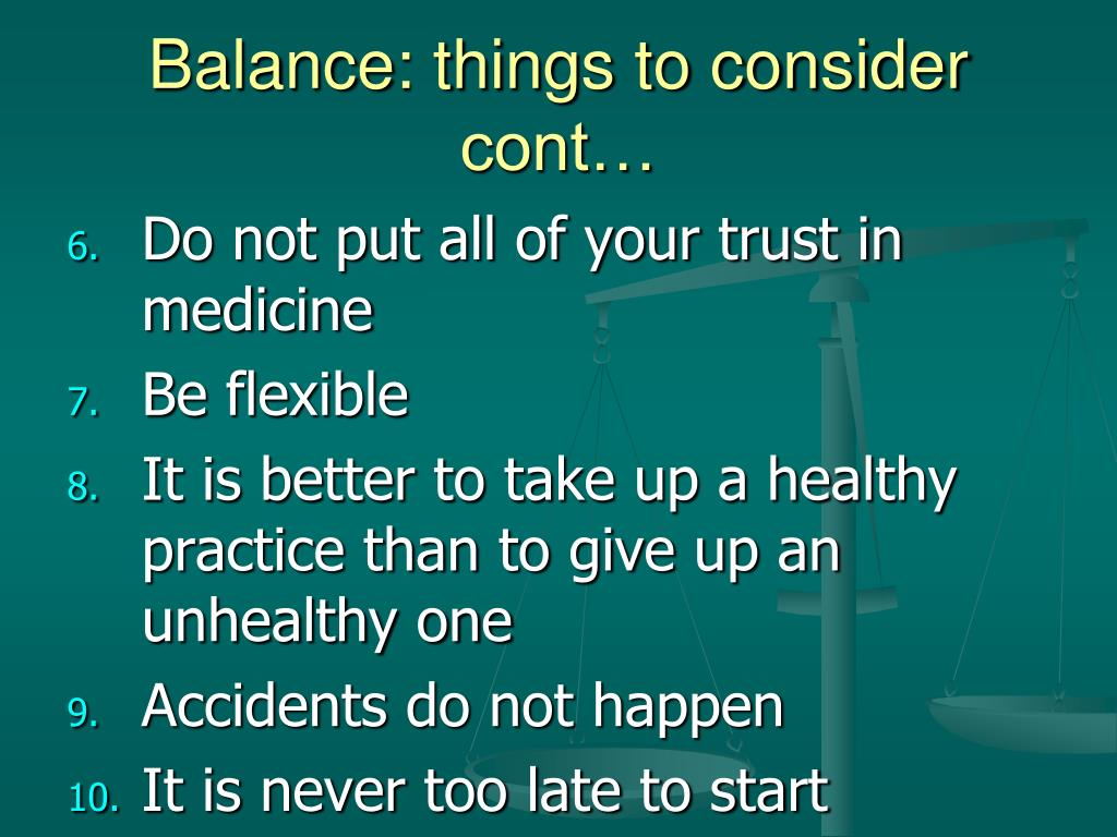Balance: things to consider cont…