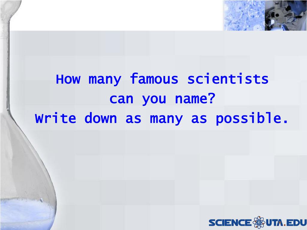 How many famous scientists