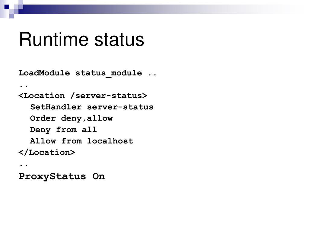 Runtime status