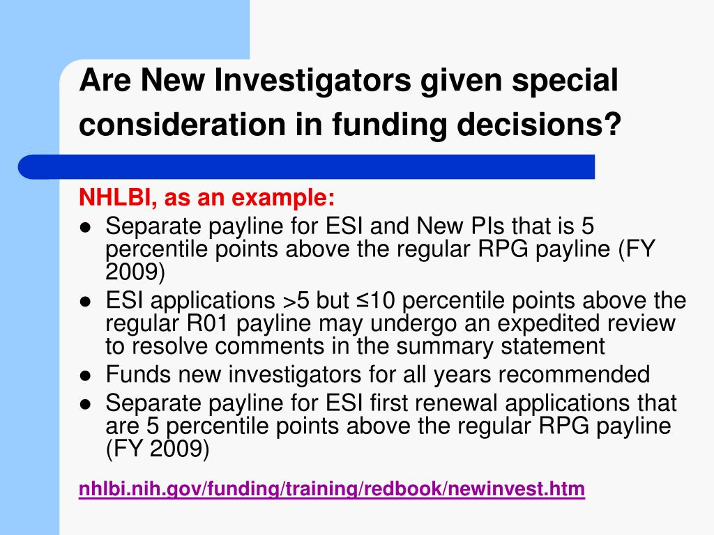 Are New Investigators given special consideration in funding decisions?