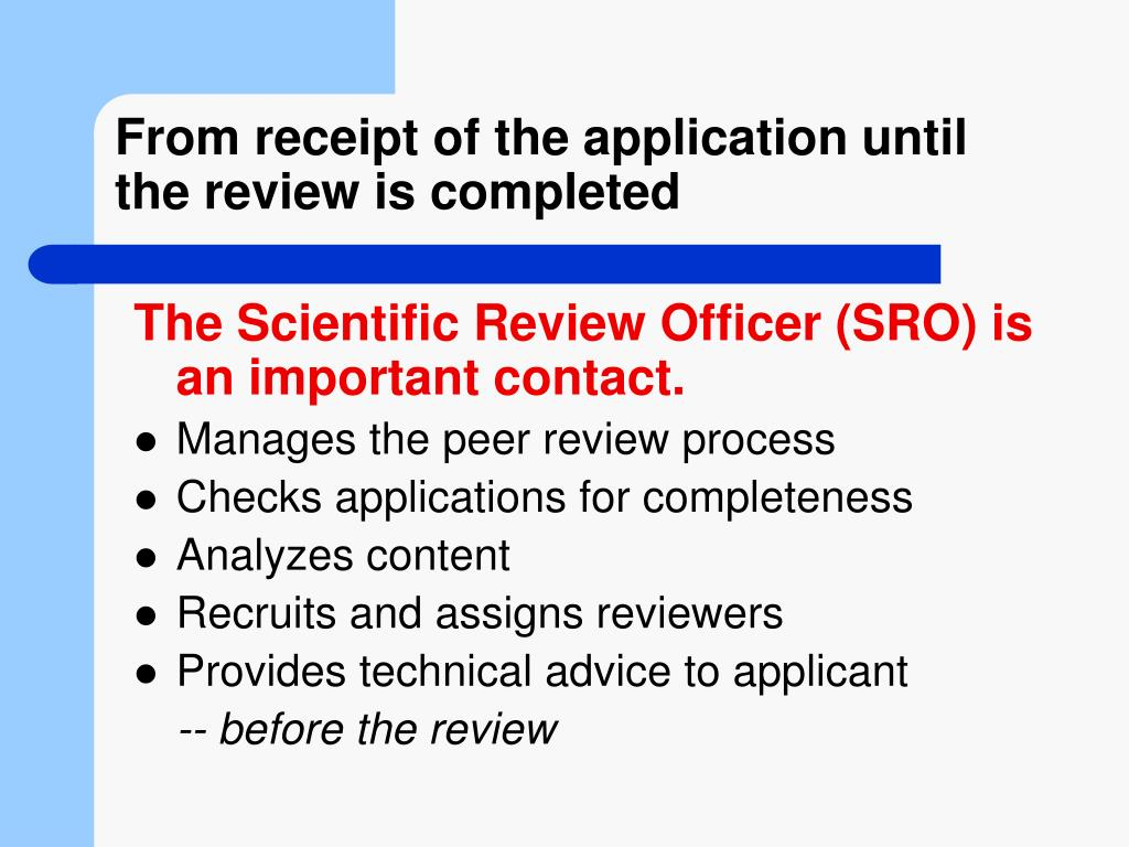 From receipt of the application until the review is completed
