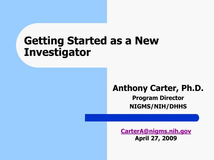Getting started as a new investigator