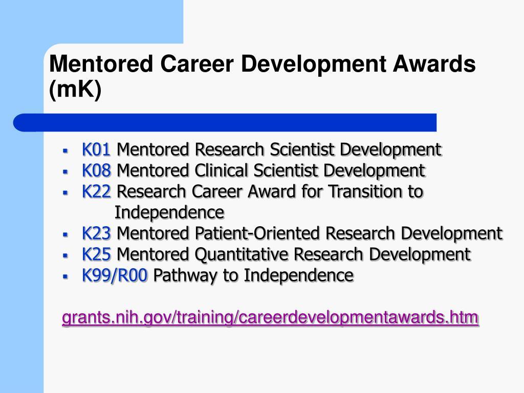 Mentored Career Development Awards (mK)