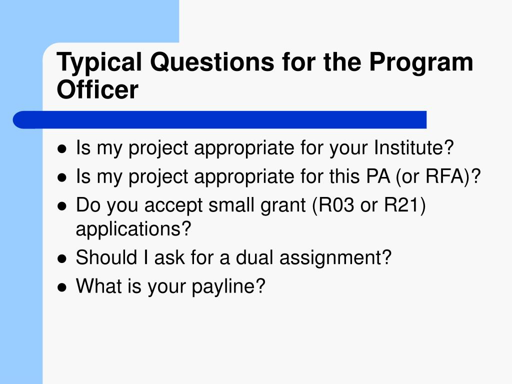 Typical Questions for the Program Officer