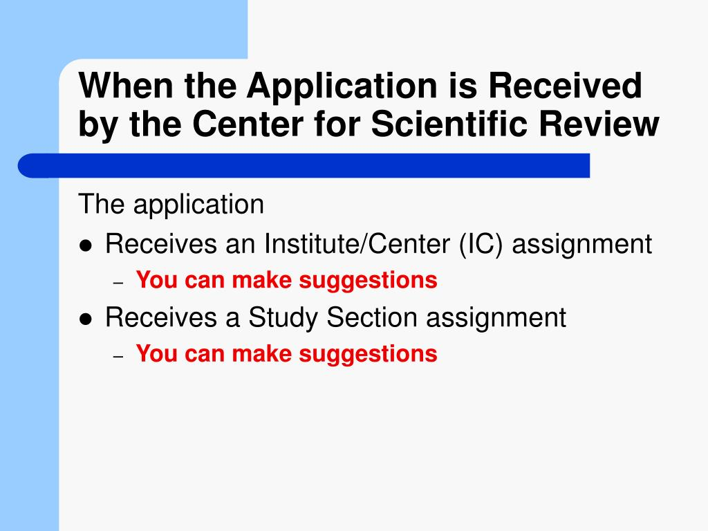 When the Application is Received by the Center for Scientific Review
