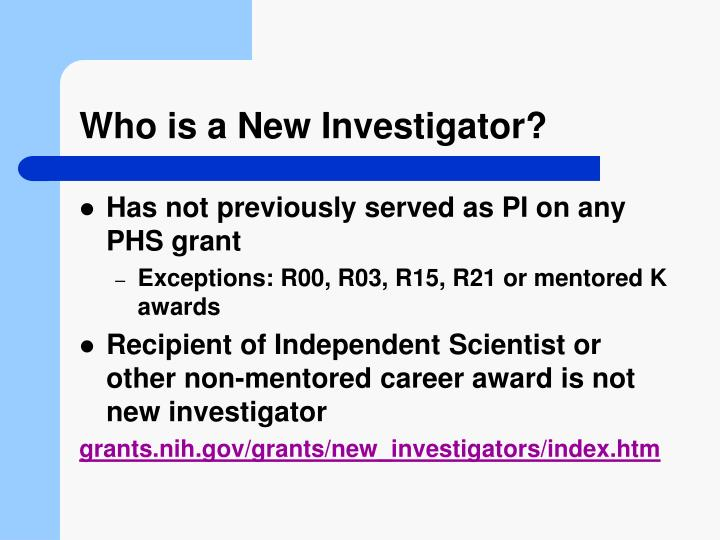 Who is a new investigator