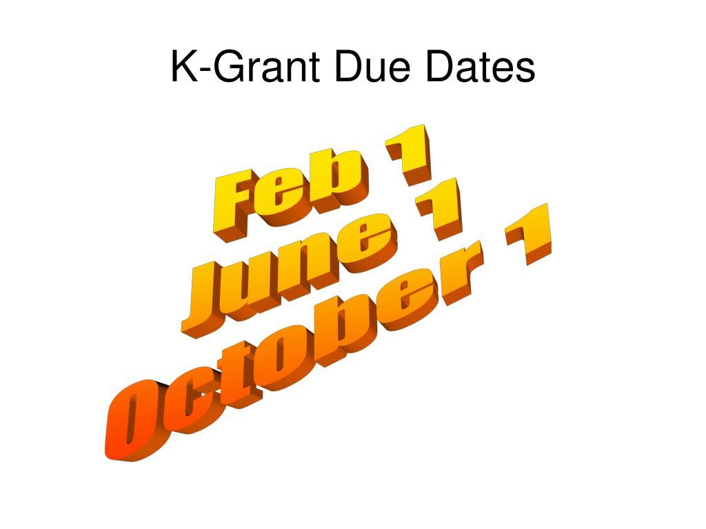 K-Grant Due Dates