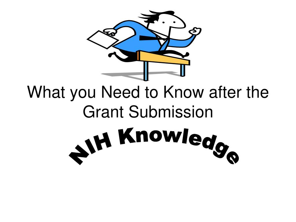 What you Need to Know after the Grant Submission