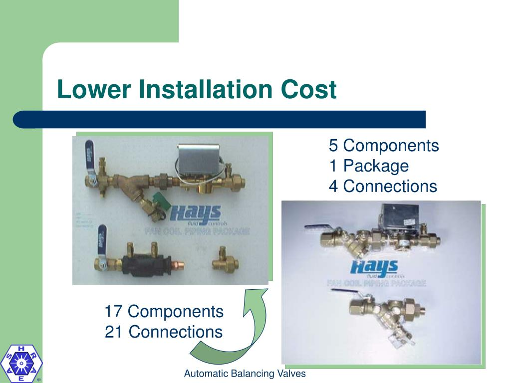 Lower Installation Cost