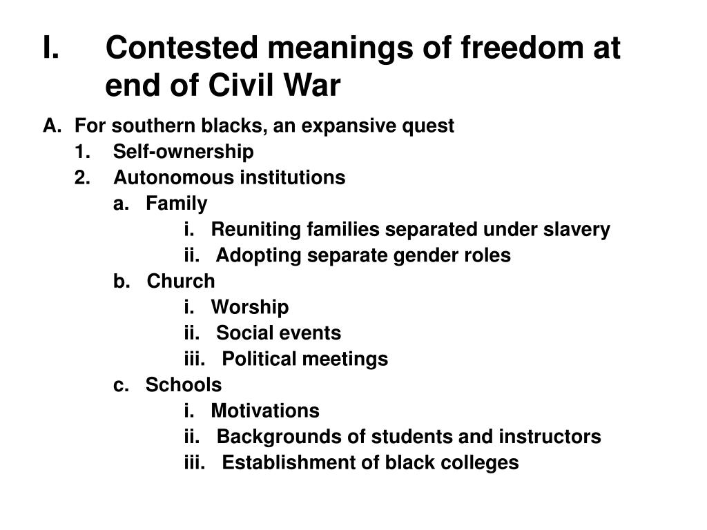 I.	Contested meanings of freedom at end of Civil War