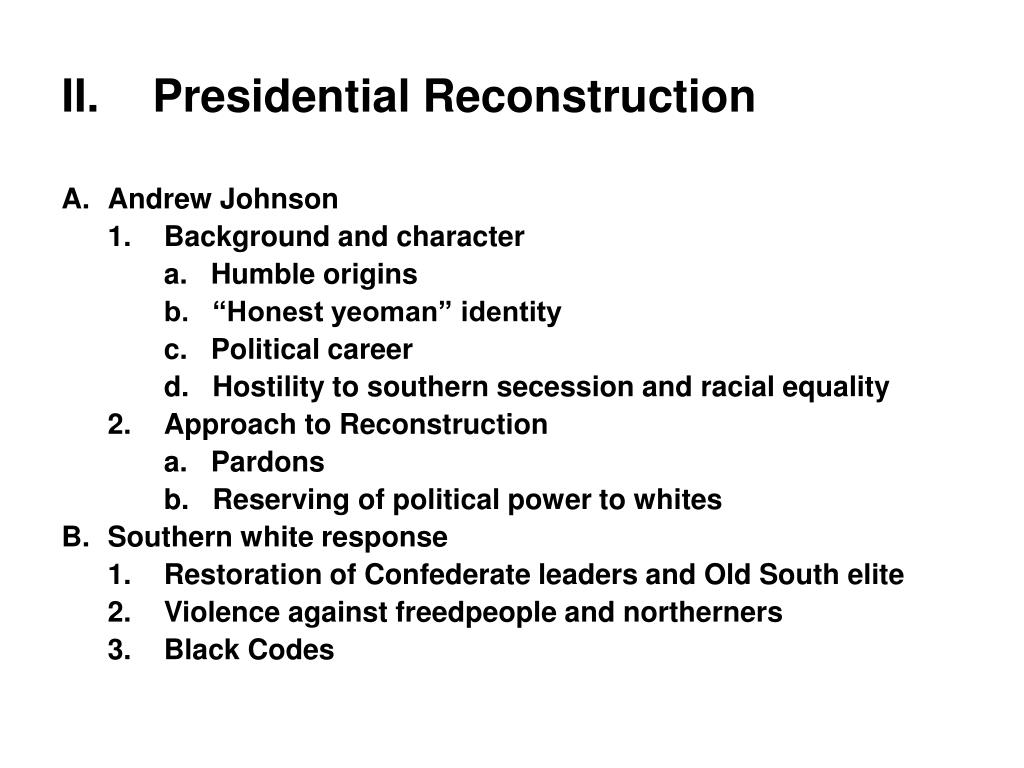 II.	Presidential Reconstruction