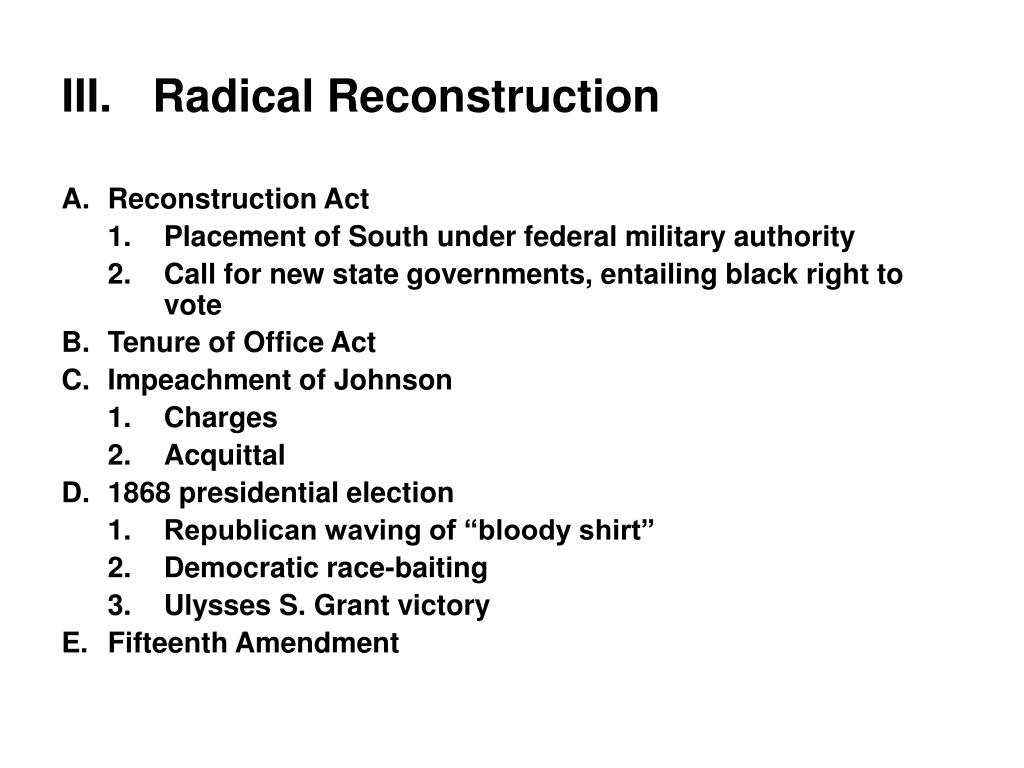 III.	Radical Reconstruction