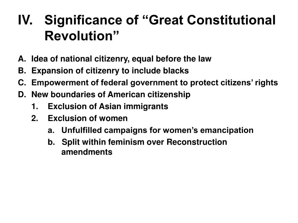 "IV.	Significance of ""Great Constitutional Revolution"""