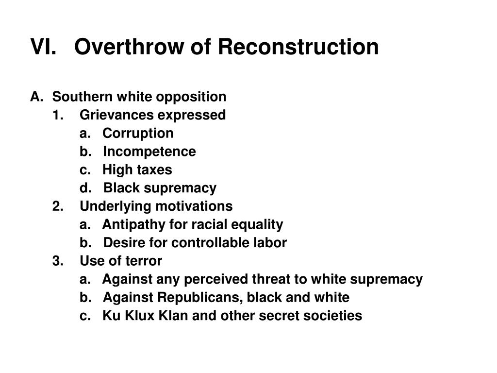 VI.	Overthrow of Reconstruction