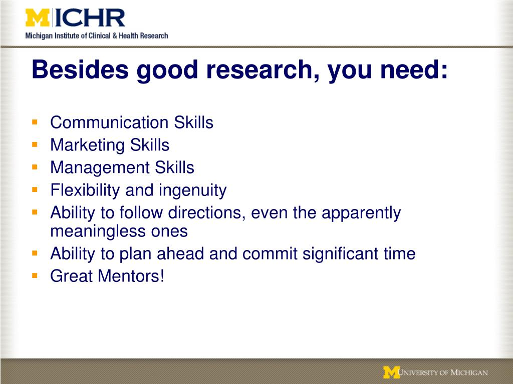 Besides good research, you need: